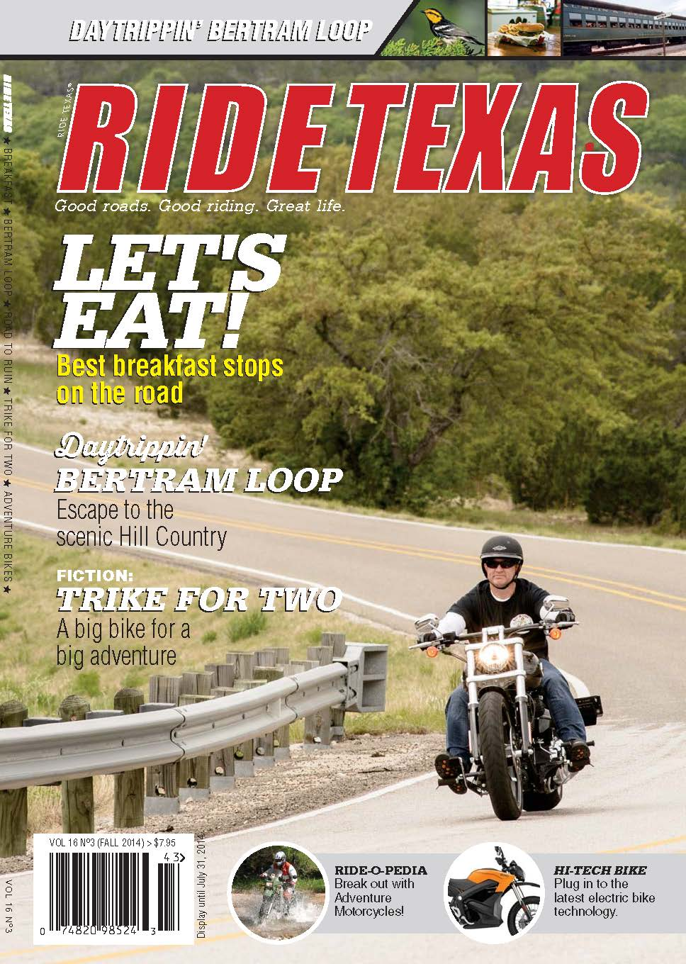 RIDE TEXAS® Volume 16 Issue 3: Best breakfast stops on the road, Daytrippin' Betram Loop - Escape to the scenic Hill Country, Fiction: Trike for Two, and more!