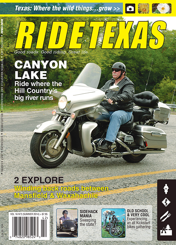 RIDE TEXAS® Volume 16 Issue 2: Hill Country's Canyon Lake, Winding roads between Mansfield and Waxahachie, Side-hacks, Kickstarts and more
